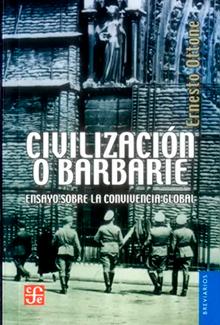 Civilización o barbarie. Ensayo sobre la convivencia global