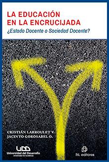 La educación en la encrucijada: ¿Estado Docente o Sociedad Docente?