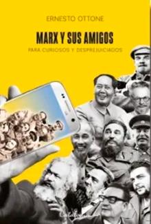 Marx y sus amigos para curiosos y desprejuiciados