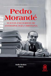 Pedro Morandé. Textos escogidos de antropología